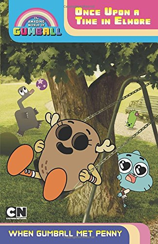 9780843182576: Once Upon a Time in Elmore: When Gumball Met Penny (The Amazing World of Gumball)