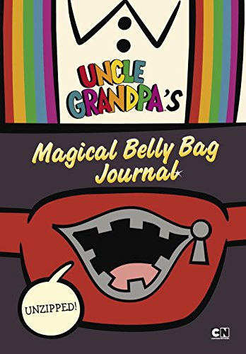 9780843182842: Unzipped: Uncle Grandpa's Magical Belly Bag Journal