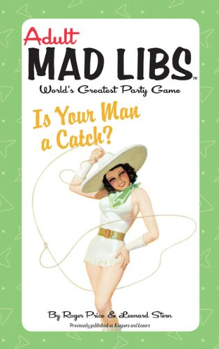 9780843189247: Adult Mad Libs: Is Your Man a Catch?