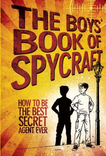 9780843198461: The Boys' Book of Spycraft: How to Be the Best Secret Agent Ever