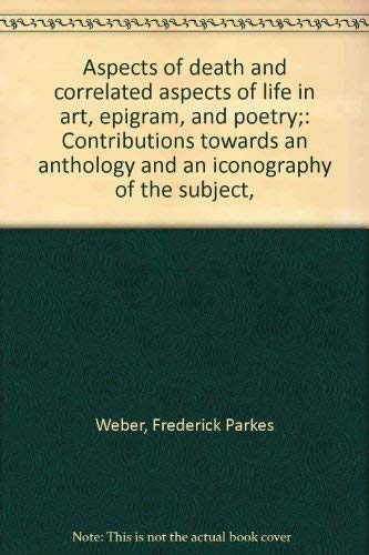 9780843400731: Aspects of death and correlated aspects of life in art, epigram, and poetry;: Contributions towards an anthology and an iconography of the subject,