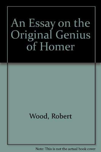9780843401547: An Essay on the Original Genius of Homer