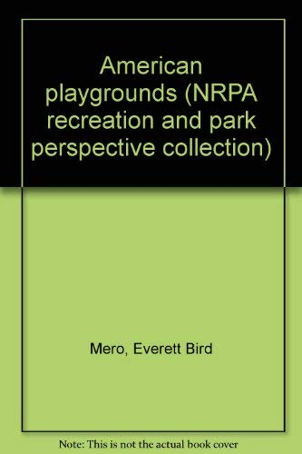 American playgrounds (NRPA recreation and park perspective collection): Everett Bird Mero