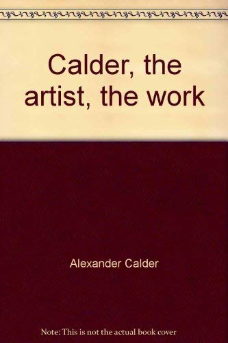 Calder, the artist, the work (Archives Maeght): Alexander Calder
