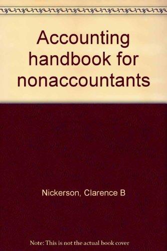 Accounting handbook for nonaccountants: Clarence B Nickerson