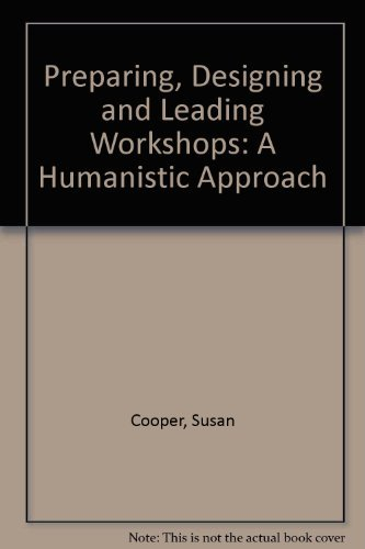 9780843607796: Preparing, Designing and Leading Workshops: A Humanistic Approach