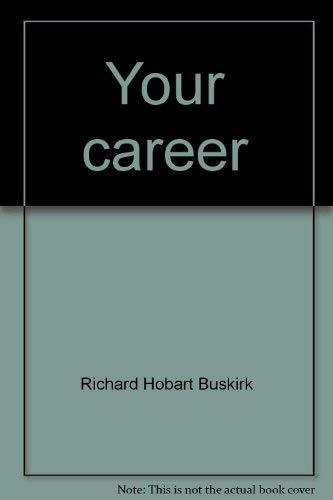 9780843607901: Your career: How to plan it, manage it, change it