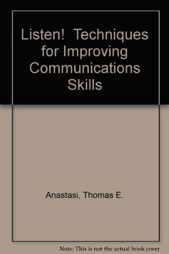 Listen! Techniques for Improving Communications Skills (CBI series in management communication): ...