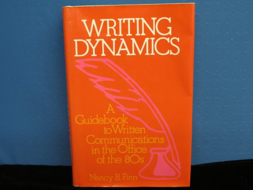 9780843608687: Writing dynamics: A guidebook to written communications in the office of the 80s