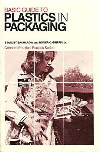 9780843612080: Basic guide to plastics in packaging (Cahners' practical plastics series)