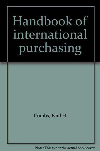 Handbook of international purchasing: Combs, Paul H