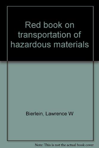Red book on transportation of hazardous materials: Bierlein, Lawrence W