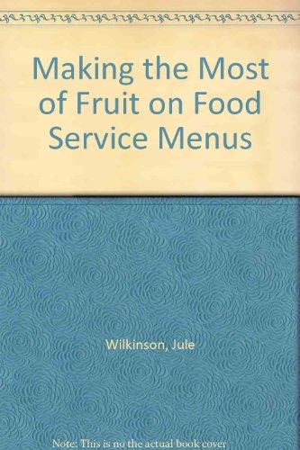 Making the most of fruit on foodservice menus: WILKINSON, Jule