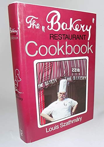 The Bakery Restaurant Cookbook