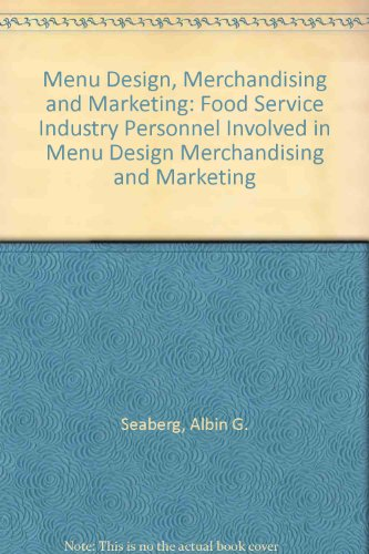 9780843622225: Menu Design, Merchandising and Marketing: Food Service Industry Personnel Involved in Menu Design Merchandising and Marketing