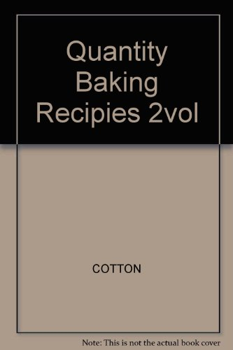 9780843622737: Quantity Baking Recipes: Cakes, Icing and Cheesecake : Breads, Pastries, Pies, Cookies