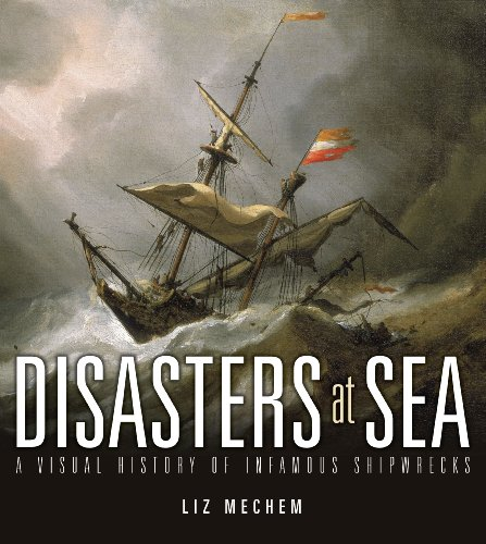 9780843708547: Disasters at Sea: A Visual History of Infamous Shipwrecks