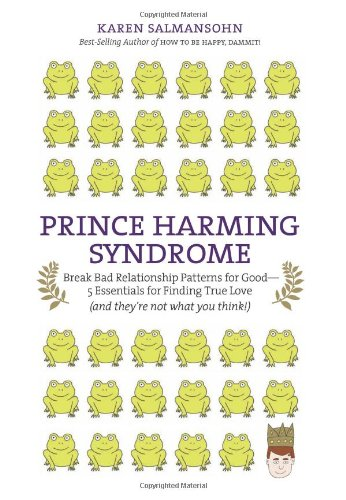 9780843709261: Prince Harming Syndrome: Break Bad Relationship Patterns for Good—5 Essentials for Finding True Love (and they're not what you think)