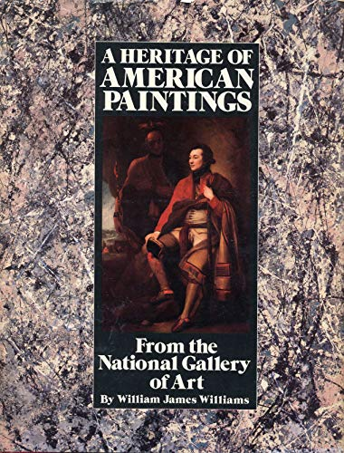 9780843710700: A heritage of American paintings from the National Gallery of Art