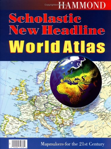 9780843713763: Hammond Scholastic New Headline World Atlas (Hammond New Headline World Atlas)