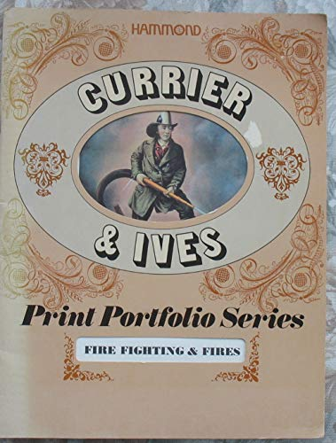 CURRIER AND IVES FIRE FIGHTING & FIRES: Currier & Ives;