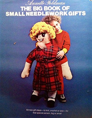 The Big Book of Small Needlework Gifts: Feldman, Annette