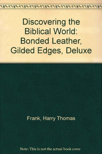9780843736274: Discovering the Biblical World: Bonded Leather, Gilded Edges, Deluxe