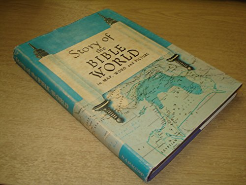9780843736304: Story of the Bible World, in Map, Word, and Picture.