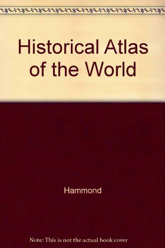 9780843774603: Hammond Historical Atlas of the World