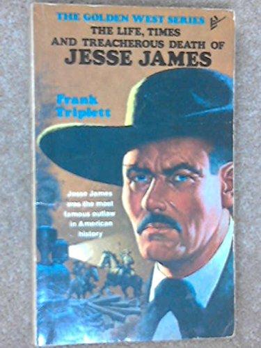 9780843904321: Life, Times and Treacherous Death of Jesse James