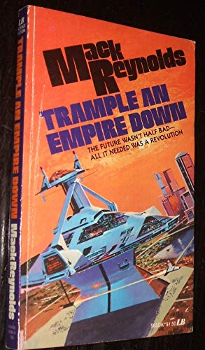 Trample an Empire Down: Mack Reynolds
