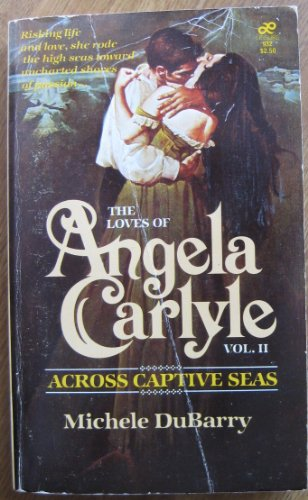 9780843909326: Across Captive Seas (The Loves of Angela Carlyle)