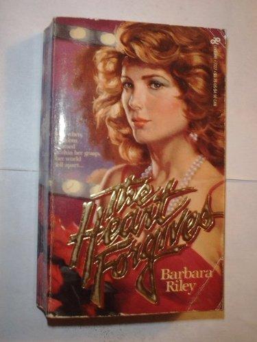 The Heart Forgives: Riley, Barbara