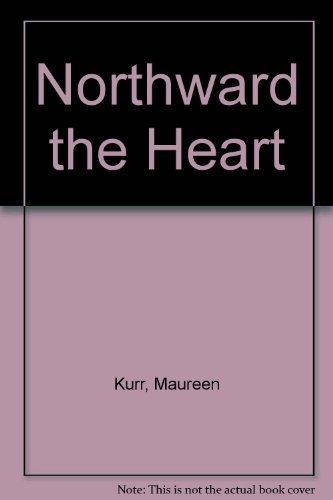 9780843922998: Northward the Heart