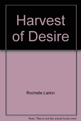 Harvest of Desire (0843923113) by Rochelle Larkin