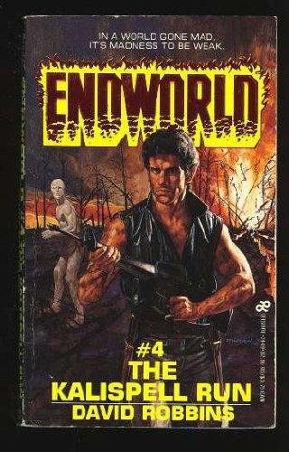 9780843924497: Endworld #4: The Kalispell Run