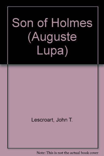 9780843924619: Son of Holmes (Auguste Lupa)