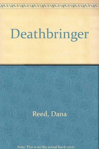 Deathbringer by Reed, Dana: Dana Reed