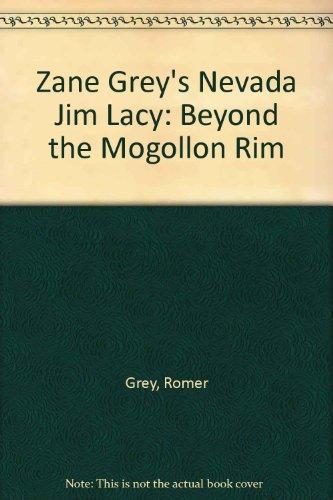9780843926668: Zane Grey's Nevada Jim Lacy: Beyond the Mogollon Rim