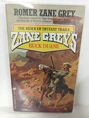Zane Grey's Buck Duane: Rider of Distant: Grey, Romer