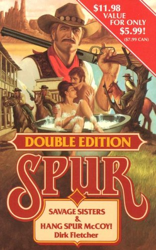 Savage Sisters / Hang Spur Mccoy (Spur Double Edition): Fletcher, Dirk