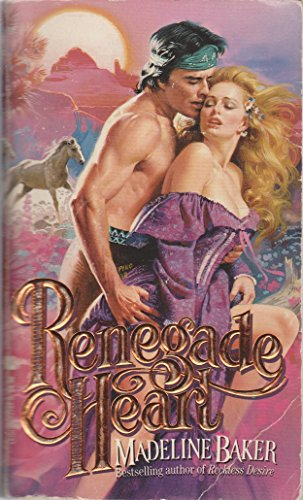 Renegade Heart (An Indian Romance) (9780843927443) by Madeline Baker