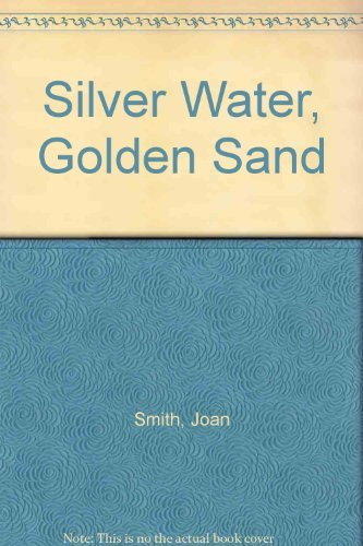 SILVER WATER, GOLDEN SAND