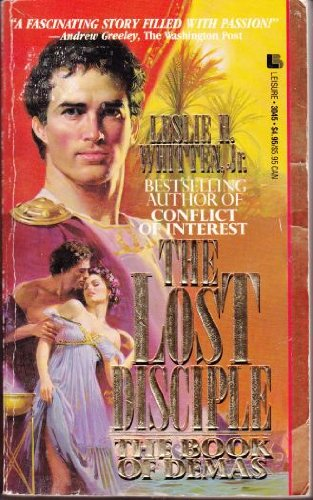 The Lost Disciple: The Book of Demas: Whitten, Leslie H.