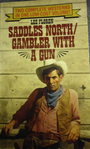 Saddles North/Gambler With a Gun: Lee Floren