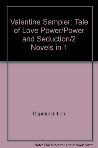 Valentine Sampler: Tale of Love / Power and Seduction (2 Novels in 1) (9780843932300) by Lori Copeland; Amii Lorin