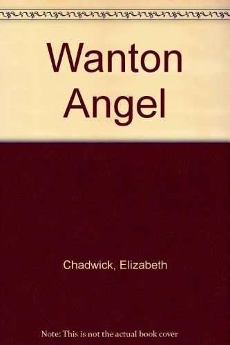 Wanton Angel: Chadwick, Elizabeth