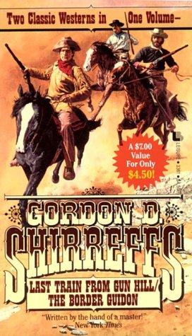 Last Train from Gun Hill/the Border Guidon: Shirreffs, Gordon D.