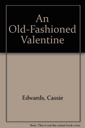 An Old-Fashioned Valentine: Edwards, Cassie, Kramer,