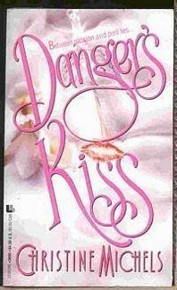 Danger's Kiss: Michels, Christine